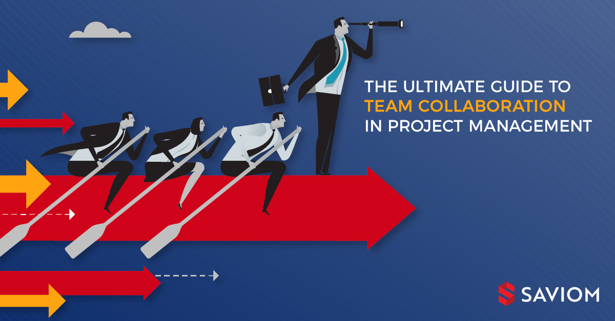 The Ultimate Guide To Team Collaboration In Project Management