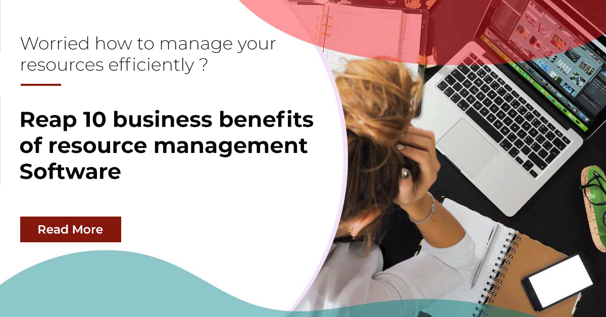 Top Ten Business Benefits of Resource Management