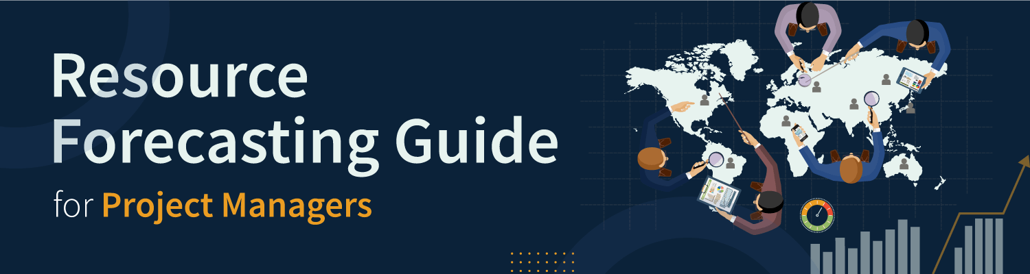 The Project Manager's Guide to Resource Forecasting